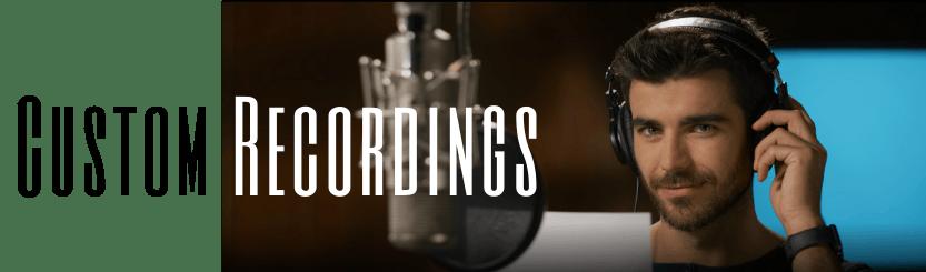 custom recordings